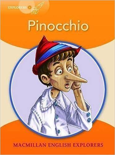 Book Explorers 4: Pinocchio by Mary Bowen, Printha Ellis, Wendy Wren published by Macmillan Education (2009)
