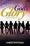 img - for My Story. God's Glory.: Authentic stories of victorious journeys beyond pain and into purpose book / textbook / text book
