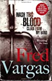 Front cover for the book Wash This Blood Clean From My Hand by Fred Vargas