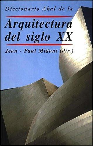 Diccionario Akal de la Arquitectura del siglo XX ...