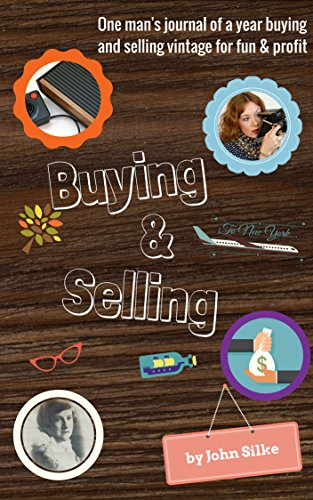 Buying & Selling: One man's journal of a year buying and selling vintage for fun & profit