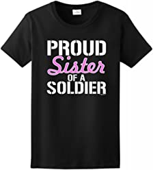 Proud Sister of a Soldier Ladies T-Shirt
