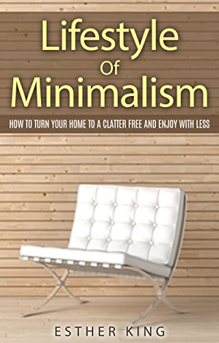 lifestyle-of-minimalism-how-to-turn-your-home-to-a-clutter-free-and-enjoy-with-less