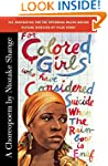 For Colored Girls Who Have Considered...