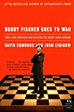 Bobby Fischer Goes To War: How A Lone American Star Defeated The Soviet Chess Machine-David Edmonds John Eidinow