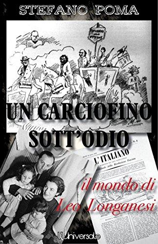 Un carciofino sott'odio: il mondo di Leo Longanesi (Italian Edition)