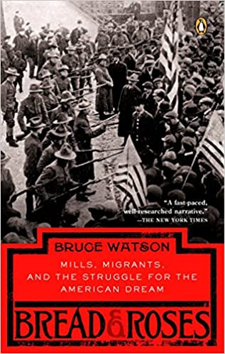 Bread and Roses: Mills, Migrants, and the Struggle for the American Dream