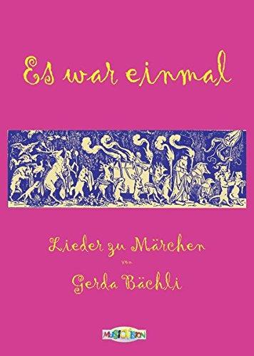 es-war-einmal-34-lieder-zu-neun-grimm-mrchen-von-gerda-bchli-liedtexte-hochdeutsch-und-schweizerdeutsch