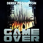 Game Over: A Series of Ends, Book 1 | Derek Edgington