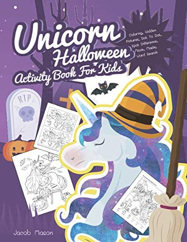 Activities For Halloween (Unicorn Halloween Activity Book For Kids: Coloring, Hidden Pictures, Dot To Dot, Spot Difference, Maze, Masks, Word Search (Unicorn Activity)