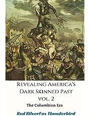 Revealing America's Dark Skinned Past: The Columbian Era
