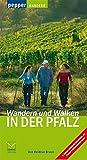 Wandern und Walken in der Pfalz. 288 neue Wege zu Natur, Kultur und Abenteuer