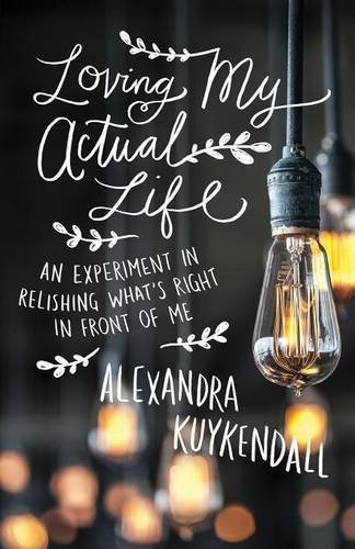 Loving My Actual Life by Alexandra Kuykendall | featured book