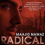 Radical: My Journey from Islamist Extremism to a Democratic Awakening | Maajid Nawaz