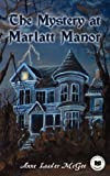 The Mystery at Marlatt Manor, Anne Loader McGee, 1936307057