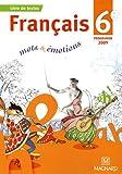 Français 6e mots & émotions : Manuel élève