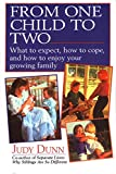 From One Child to Two: What to Expect, How to Cope, and How to Enjoy Your Growing Family