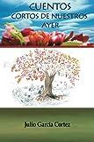 img - for CUENTOS CORTOS DE NUESTROS AYER <La Casa Verde> book / textbook / text book