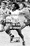 Tokkie Smith and the Colour of Rugby: Creating the Hong Kong Sevens