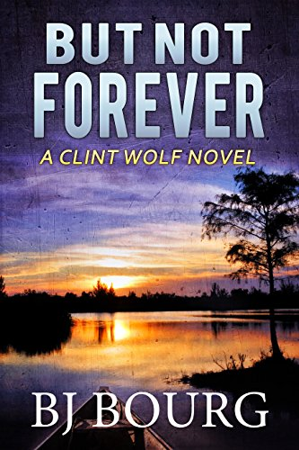 Free Book But Not Forever: A Clint Wolf Novel (Clint Wolf Mystery Series Book 4)