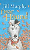 Dear Hound, Jill Murphy, 0802723292