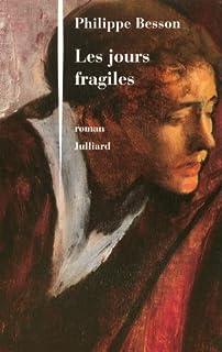 Les jours fragiles : roman, Besson, Philippe