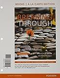Breaking Through : College Reading, Books a la Carte Edition, Smith, Brenda D. and Morris, LeeAnn, 0133875687