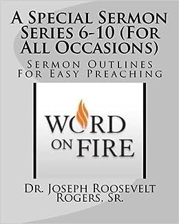 A Special Sermon Series 6-10 (For All Occasions): Sermon