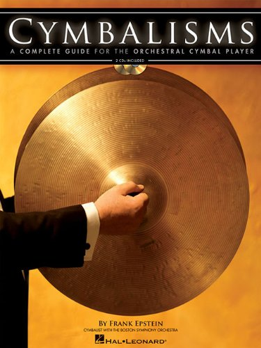 CYMBALISMS: A COMPLETE GUIDE FOR THE ORCHESTRAL CYMBAL PLAYER BK/2CDS