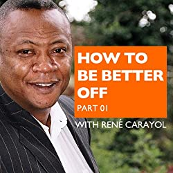 How to Be Better Off, Part 1