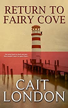 Return to Fairy Cove: What Memories Remain by [London, Cait]