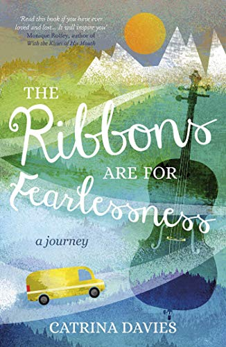 (The Ribbons Are for Fearlessness: My Journey from Norway to Portugal beneath the Midnight)