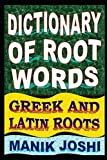 Dictionary of Root Words: Greek and Latin Roots