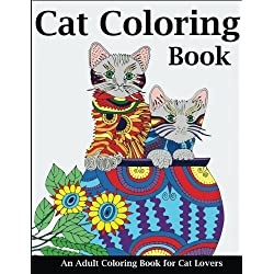 Cat Coloring Book: An Adult Coloring Book for Cat Lovers (Cats Coloring Books)