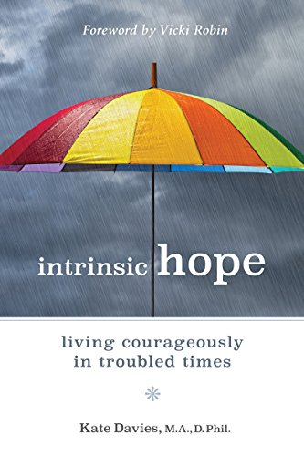 Intrinsic Hope: Living Courageously in Troubled Times by [Davies, Kate]