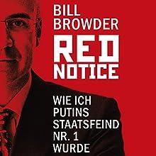 Red Notice: Wie ich Putins Staatsfeind Nr. 1 wurde Audiobook by Bill Browder Narrated by Jürgen Holdorf