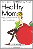 Healthy Mom, Iva Young, 0881444987
