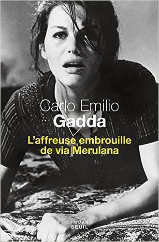 L'affreuse embrouille de via Merulana - Carlo Emilio Gadda 2016