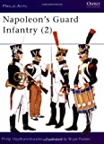 Napoleon's Guard Infantry (2) (Men at Arms Series, 160)