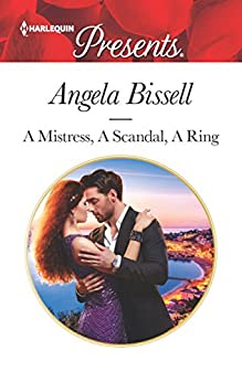 A Mistress, A Scandal, A Ring (Ruthless Billionaire Brothers) by [Bissell, Angela]