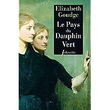 Le Pays du Dauphin-Vert (Littérature étrangère t. 247) (French Edition)