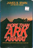 More Than an Ark on Ararat, James B. Irwin and Monte Unger, 0805450181