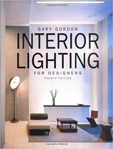 Interior Lighting For Designers 4th Edition Gary Gordon 9780471441182 Amazon Books