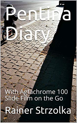 Pentina Diary: With Agfachrome 100 Slide Film