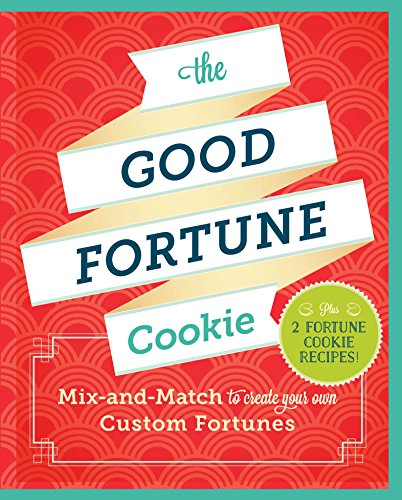 - The Good Fortune Cookie: Mix-and-Match to Create Your Own Custom Fortunes