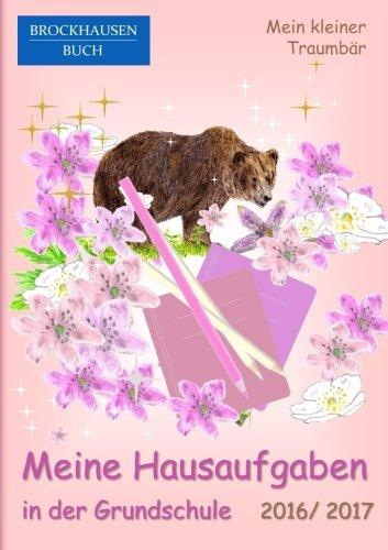 BROCKHAUSEN: Meine Hausaufgaben Grundschule 2016/ 2017: Mein kleiner Traumbär (Volume 2) (German Edition) pdf epub