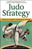 Judo Strategy: Turning Your Competitors' Strength to Your Advantage