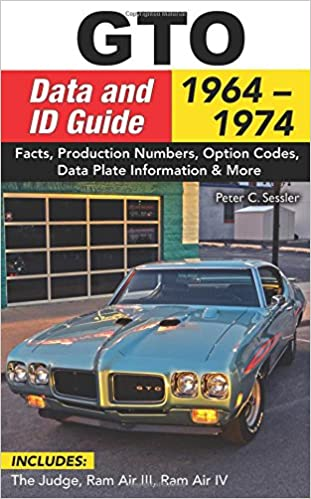 GTO Data and ID Guide: 1964-1974: Pete Sessler