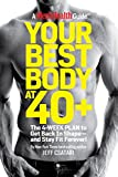 """Discover the secrets to the fittest, healthiest, wealthiest years of your life!The decade of your 40s is """"the crucial decade""""--the greatest opportunity you'll ever have to shed pounds, build new muscle, and discover a leaner, fitter, happier you. Rev..."""