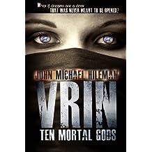 VRIN: ten mortal gods (A Supernatural Near Death Mystery)